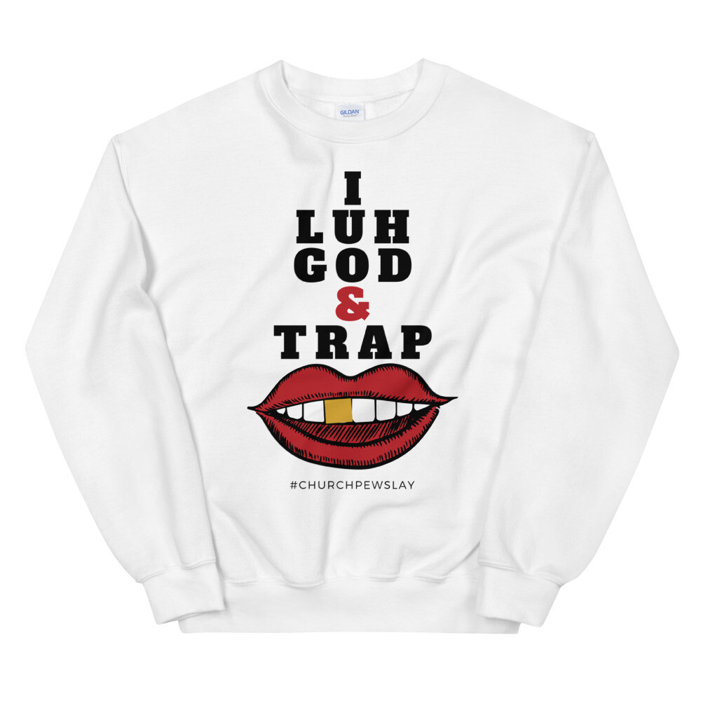 I Luh God2 Unisex Sweatshirt
