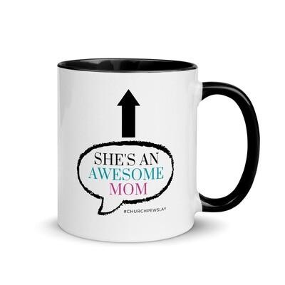 She's An Awesome Mom Mug with Color Inside