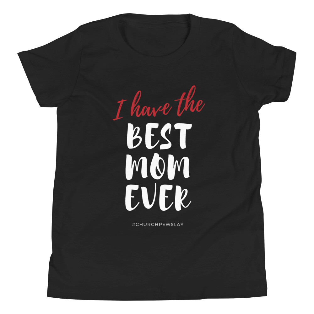 I Have The Best Mom Youth Short Sleeve T-Shirt