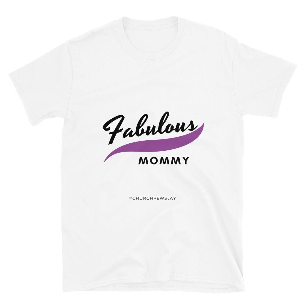 Fabulous Mommy Short-Sleeve Unisex T-Shirt