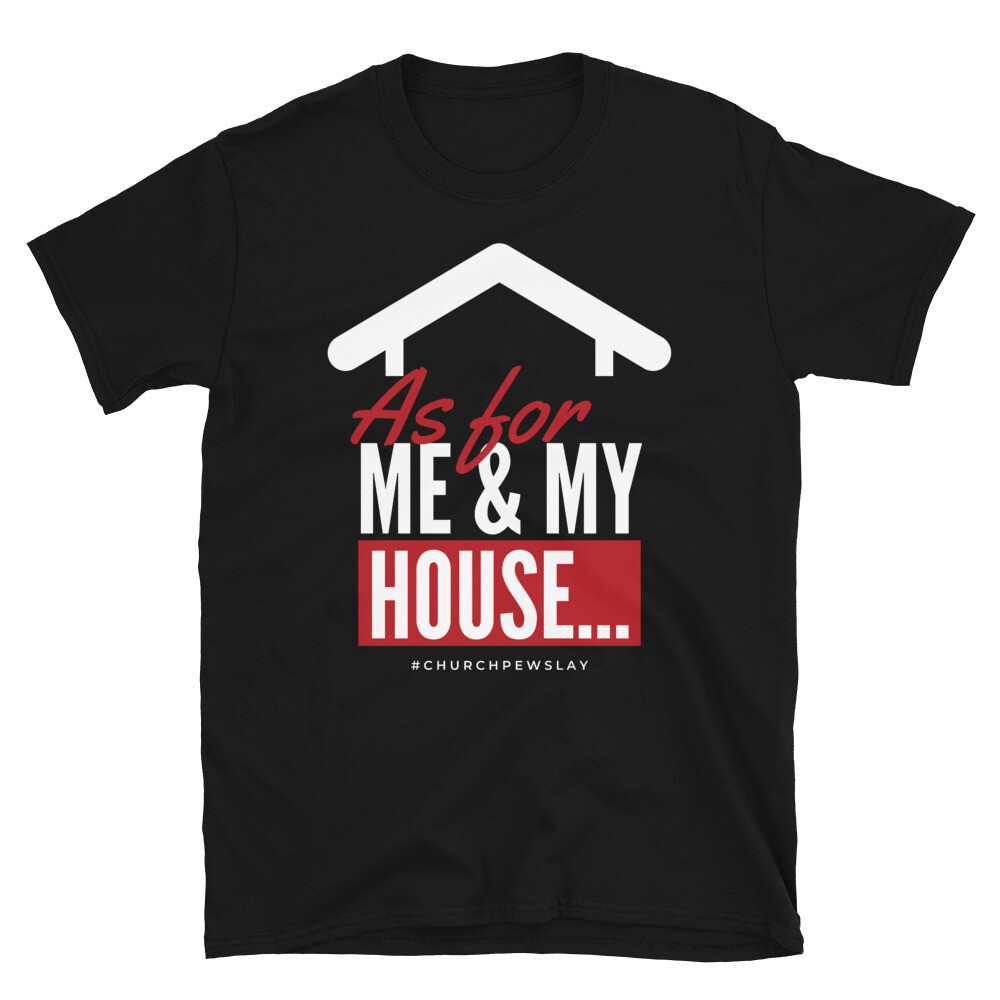 As For My House Short-Sleeve Unisex T-Shirt