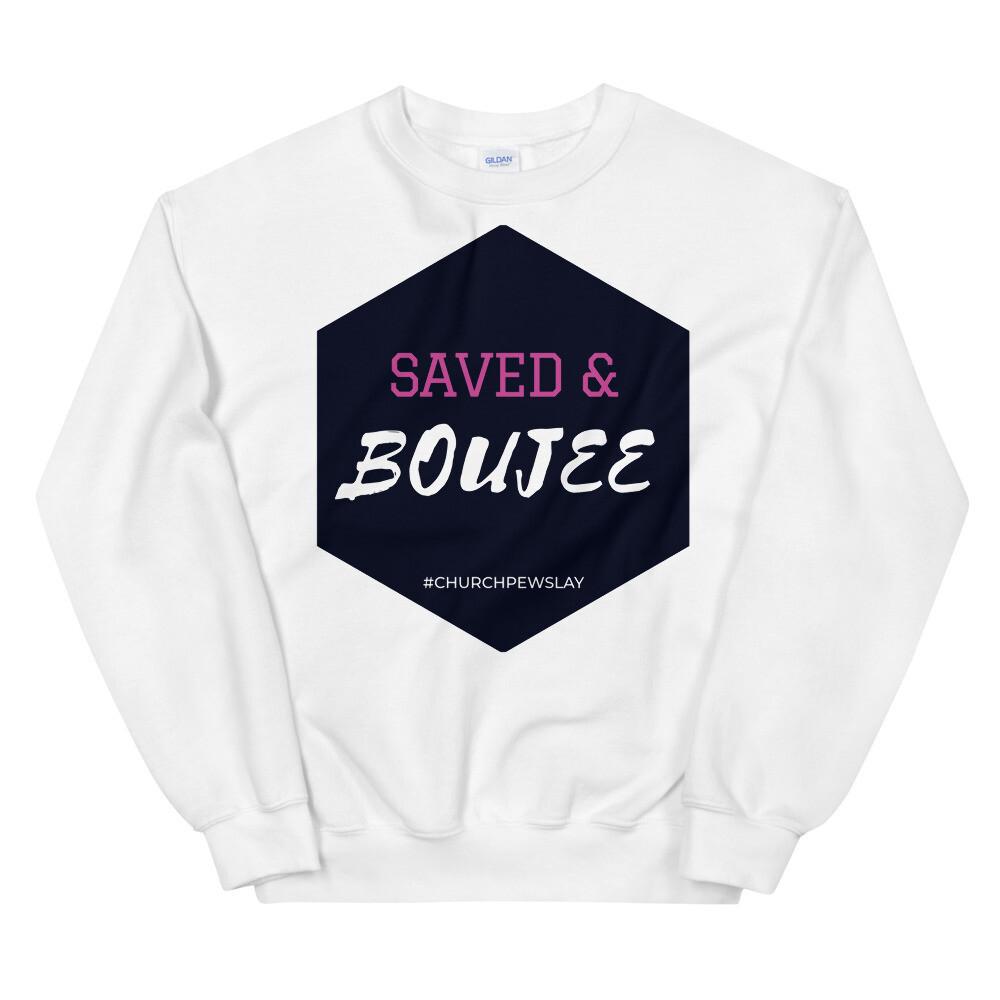 Saved & Boujee Unisex Sweatshirt