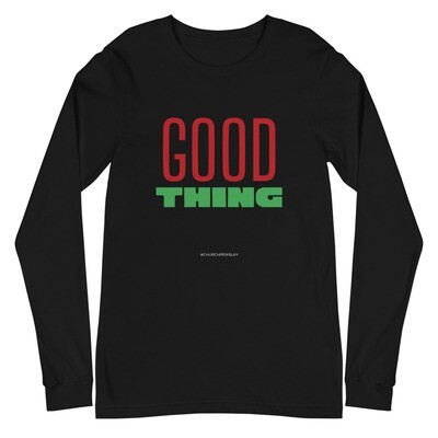 Good Thing Unisex Long Sleeve Tee