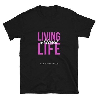 Blessed Life Short-Sleeve Unisex T-Shirt