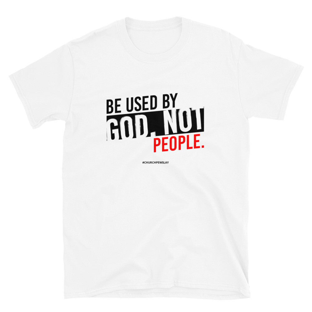 Be Used by God Short-Sleeve Unisex T-Shirt