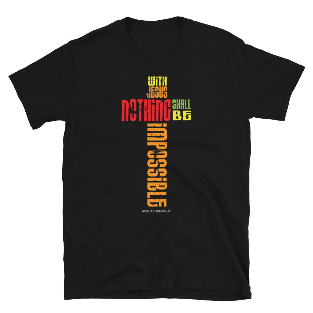With Jesus Nothing is Impossible Short-Sleeve Unisex T-Shirt