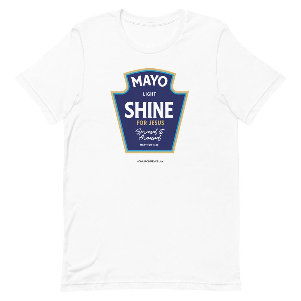 Mayo Light Shine for Jesus Short-Sleeve Unisex T-Shirt