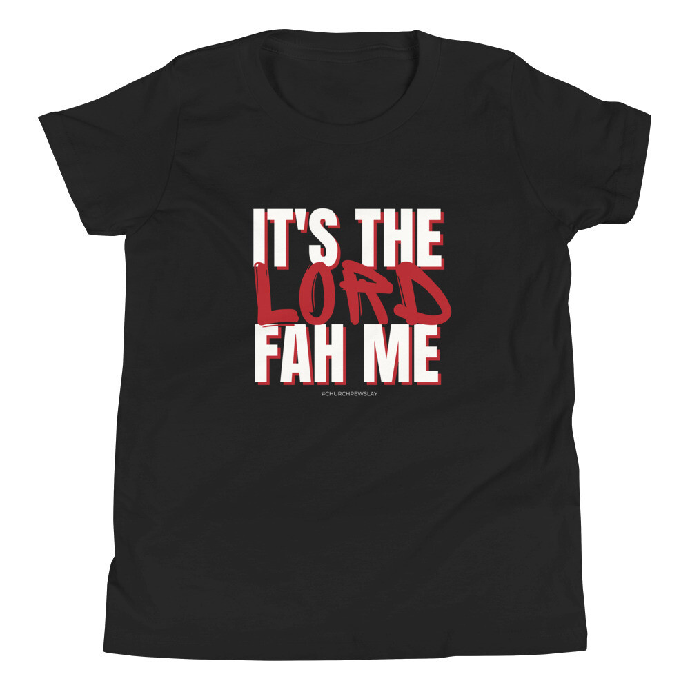 It's The Lord Fah Me Youth Short Sleeve T-Shirt