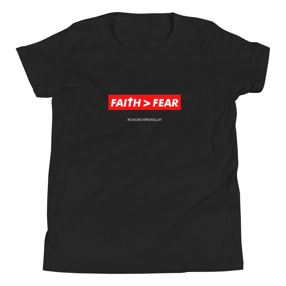 Faith is Greater Than Fear Youth Short Sleeve T-Shirt