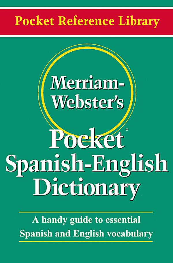 Merriam Webster Spanish-English Pocket Dict.