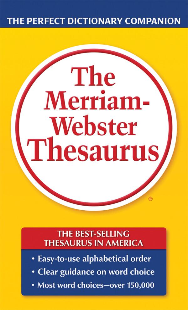 Merriam Webster Thesaurus Dict.