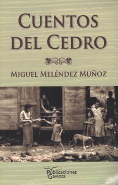 Cuentos del Cedro - Miguel Meléndez Muñoz