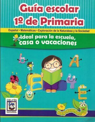 Guía Escolar 1- Español, Matemáticas, Exploración de la Naturaleza y la Sociedad