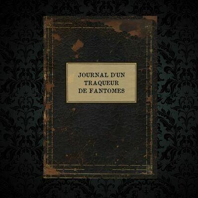 Journal d'un Traqueur de Fantômes