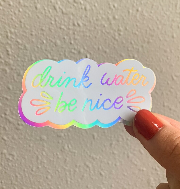 Drink Water Be Nice sticker