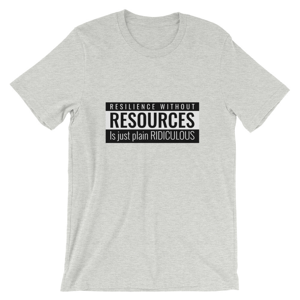 Resilience without Resources- Premium T-Shirt