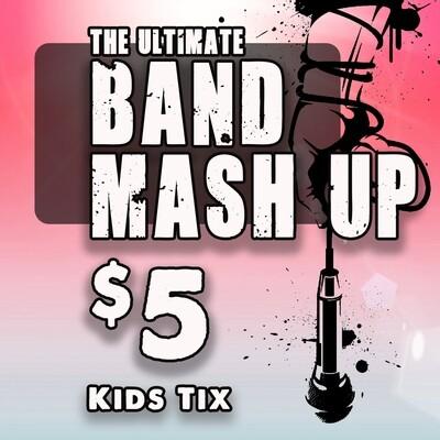Kids Band Mash Up Tix