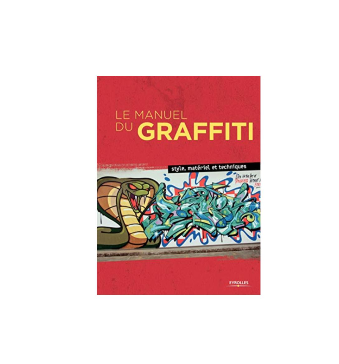 LE MANUEL DU GRAFFITI EYROLLES STREET ART VANDAL BOOK LIVRE  9782212139402 COMASOUND KARTEL CSK ONLINE   COLLECTOR