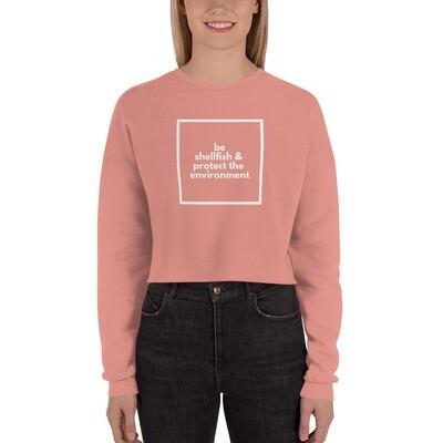 Be Shellfish Crop Sweatshirt