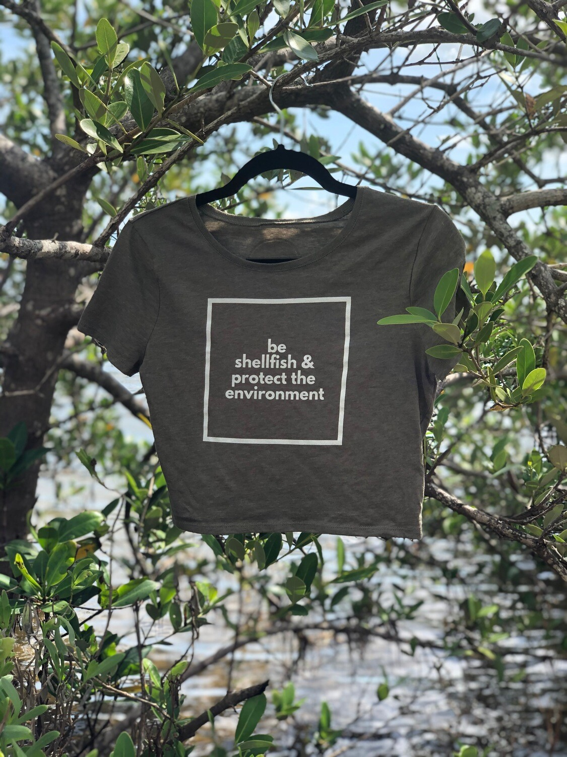 Be Shellfish & Protect the Environment - Women's Crop Tee