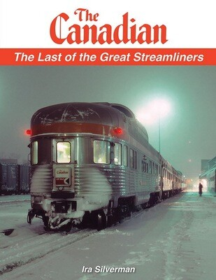 Garbely Publishing Co. The Canadian ; The Last of the Great Streamliners (Softcover)