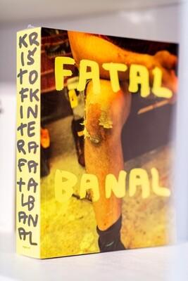 FATAL BANAL | Kristof Kintera | 2018