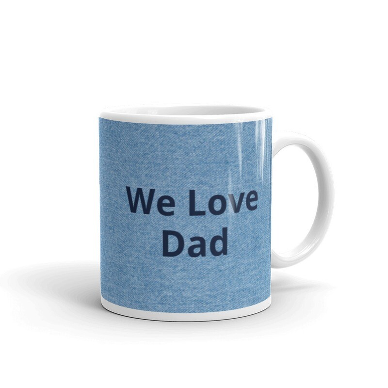 We Love Dad Mug