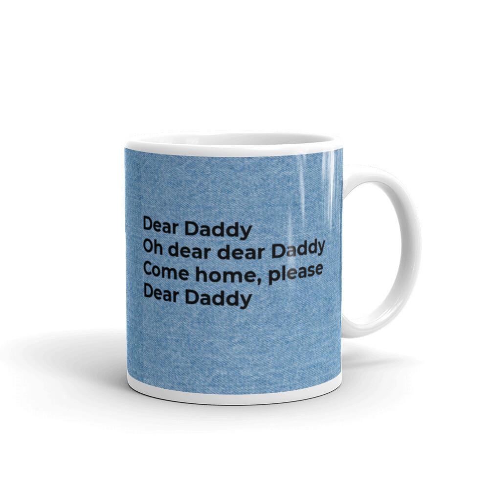 Come Home, Daddy Mug