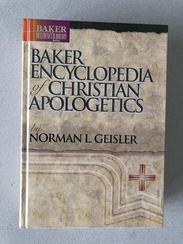Baker Encyclopedia of Christian Apologetics by Norman Geisler