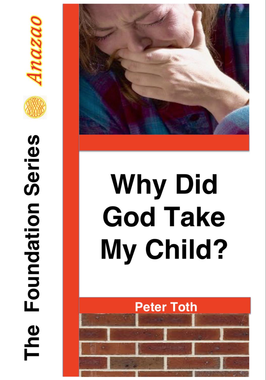 Why Did God Take My child?