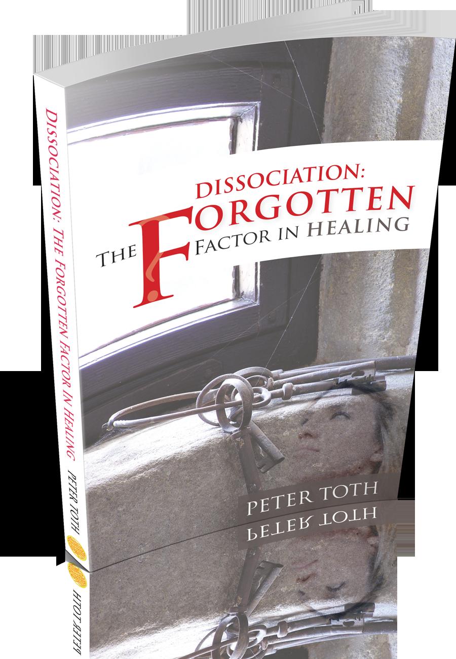 Dissociation: The Forgotten Factor in Healing (book)