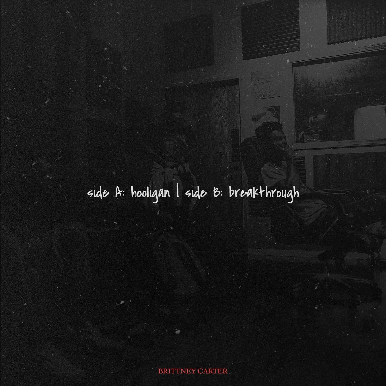 Brittney Carter - A Side: Hooligan   B Side: Breakthrough