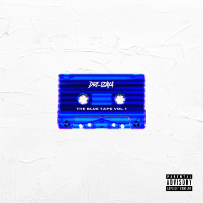 Dre Izaya - The Blue Tape Vol. 1