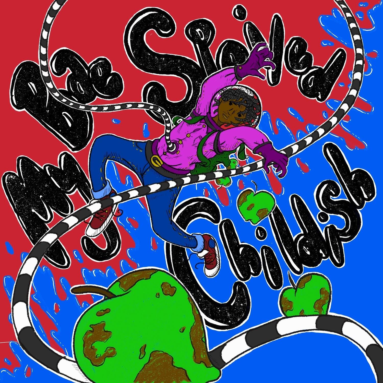 Dre Izaya - A Side: My Bae Spoiled / B Side: Childish