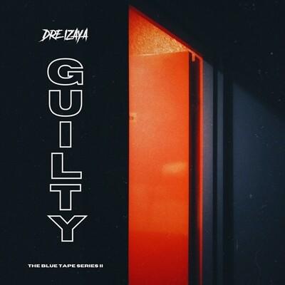 Dre Izaya - Guilty