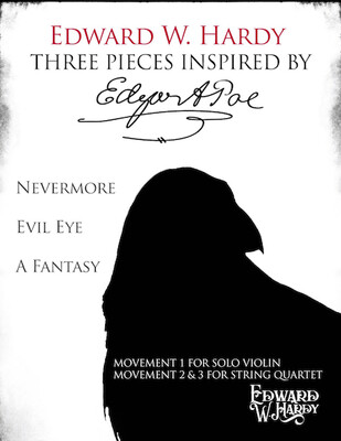 Three Pieces Inspired by Edgar Allan Poe - Solo Violin/ String Quartet Sheet Music & MP3