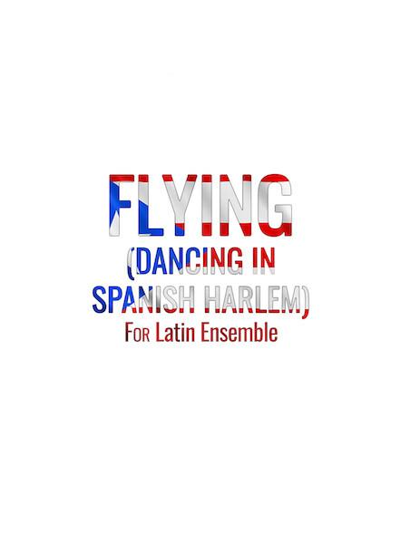 Flying (Dancing in Spanish Harlem) | Ensemble