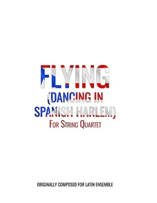 Flying (Dancing in Spanish Harlem) | String Quartet