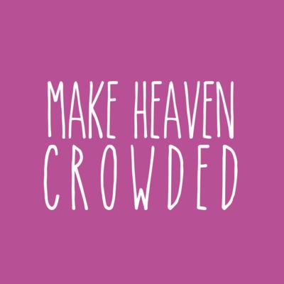 Make Heaven Crowded Face Mask