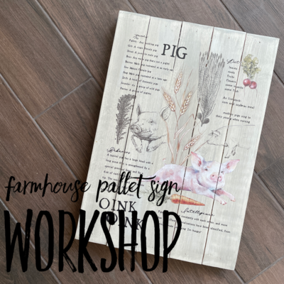Farmhouse Pallet Sign Workshop - April 13th
