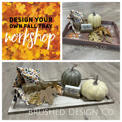 Design a Tray: Fall Workshop October 18th