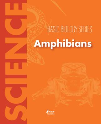 Amphibians (Basic Biology Series)