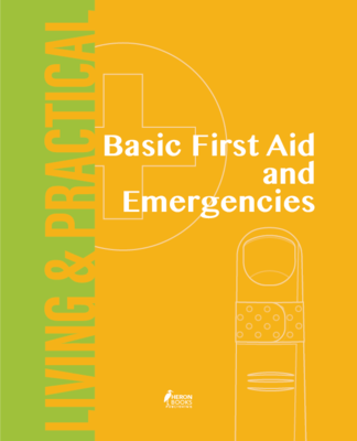 Basic First Aid and Emergencies