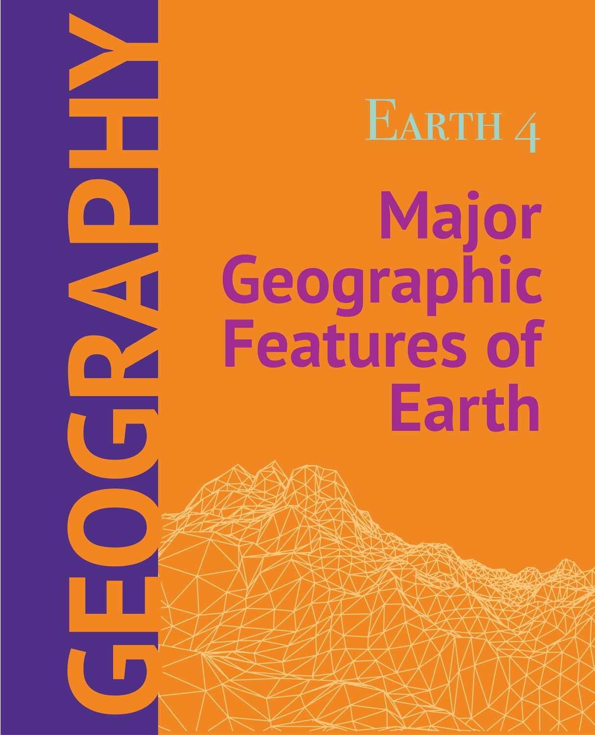 Earth 4 - Major Geographic Features of Earth