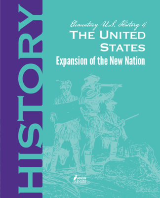 Elementary US History 4 - The United States-Expansion of a New Nation