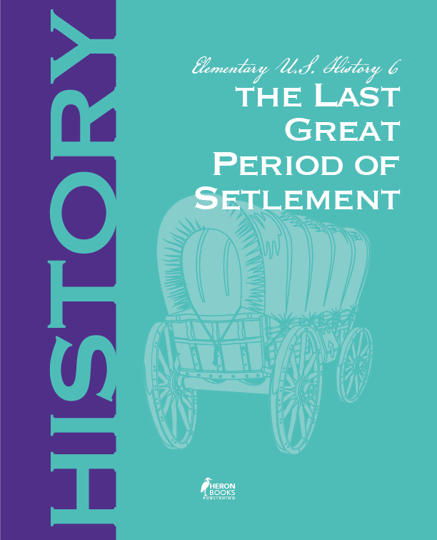 Elementary US History 6: The Last Great Period of New Settlement