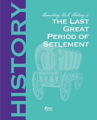 Elementary US History 6 - The Last Great Period of New Settlement