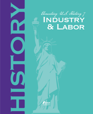 Elementary US History 7 - Industry and Labor