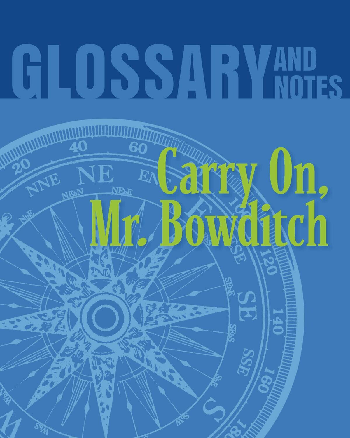 Glossary and Notes: Carry On, Mr. Bowditch Glossary