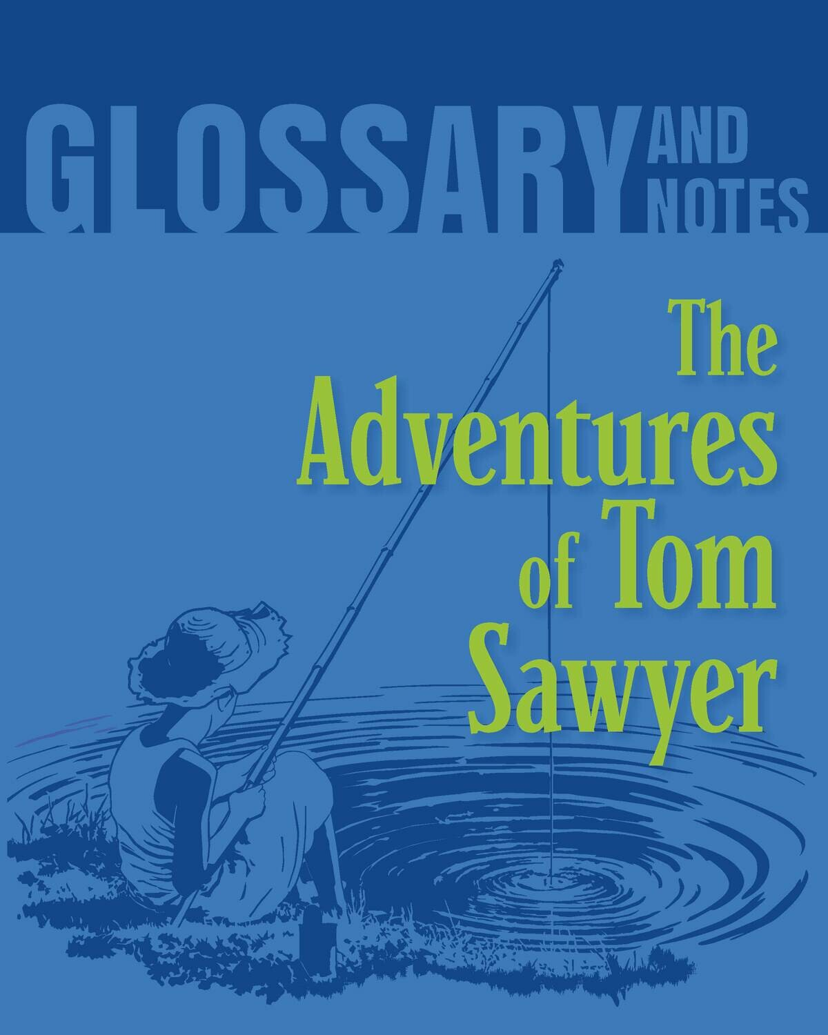 Glossary and Notes - The Adventures of Tom Sawyer